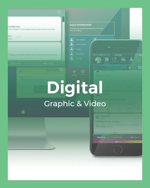 Digital:  Graphic & Video